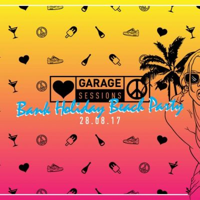 Garage Sessions Bank Holiday Beach Party