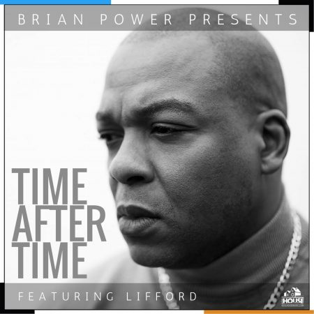 Brian Power Presents Time After Time Featuring Lifford